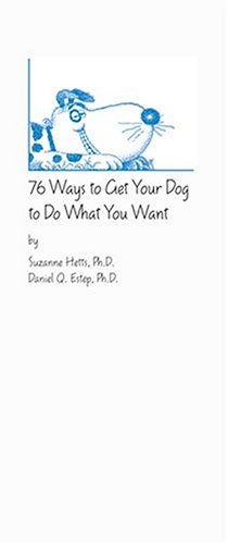 9780974954219: 76 Ways To Get Your Dog to Do What You Want