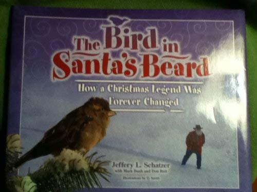 9780974955407: The Bird in Santa's Beard: How a Christmas Legend Was Forever Changed