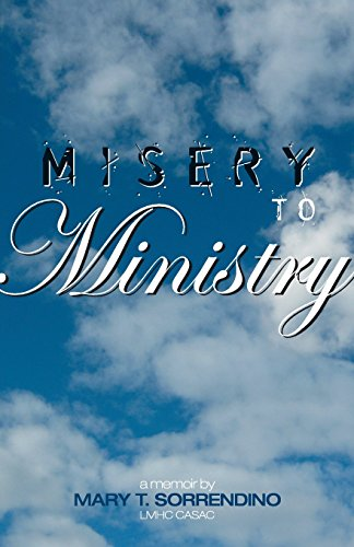 9780974966496: From Misery to Ministry