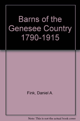 9780974968902: Barns of the Genesee Country 1790-1915