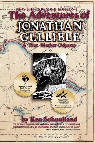 9780974969466: The Adventures of Jonathan Gullible: A Free Market Odyssey