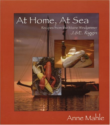9780974970608: At Home, at Sea: Recipes from the Maine Windjammer