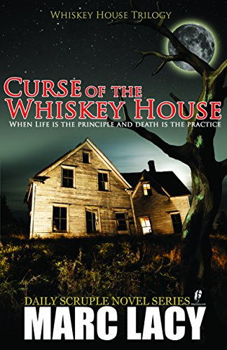 Curse of the Whiskey House (Whiskey House Trilogy): Marc Lacy