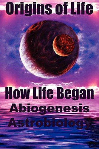 9780974975528: Origins of Life: How Life Began. Abiogenesis, Astrobiology