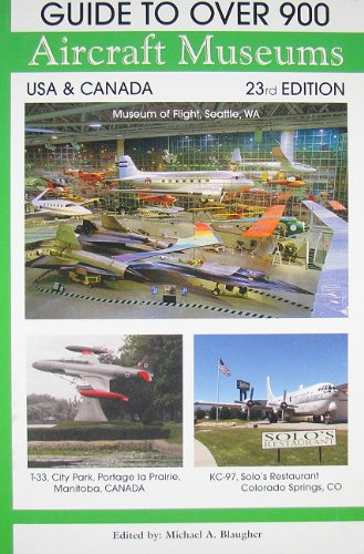 9780974977218: Guide to Over 900 Aircraft Museums, USA & Canada, 23rd Edition