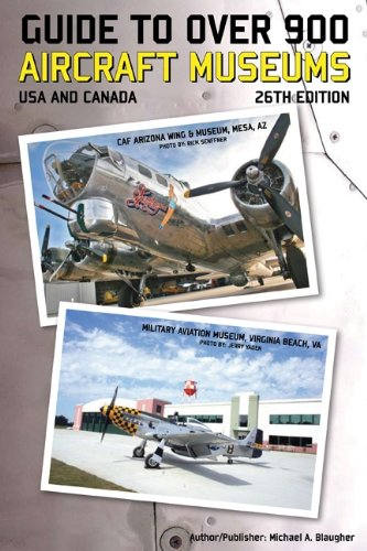 9780974977249: Guide to OVer 900 Aircraft Museums USA & Canada 26th Ed