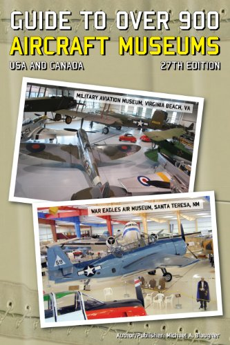 9780974977256: Guide to Over 900 Aircraft Museums, USA & Canada, 27th ed