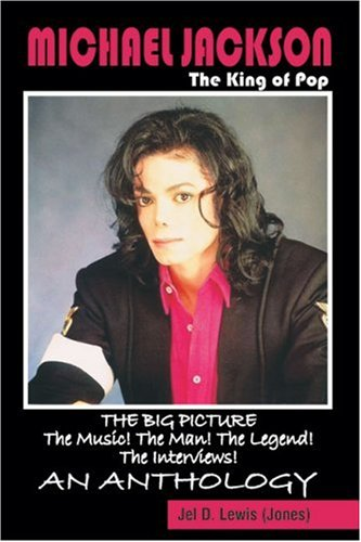 Michael Jackson, the King of Pop: The Big Picture--The Music! The Man! The Legend! The Interviews: ...