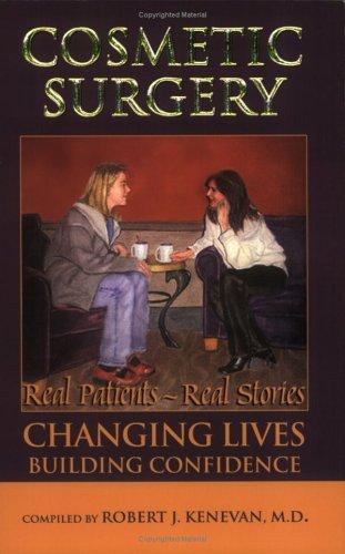 Cosmetic Surgery: Real Patients - Real Stories: Kenevan, Robert J.