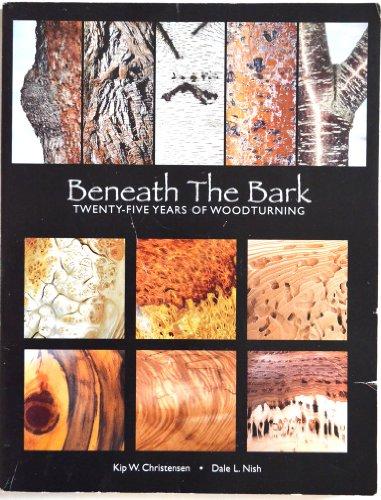 9780974978901: Beneath the Bark Twenty-Five Years of Woodturning