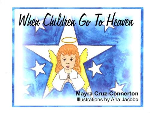 When Children Go To Heaven: Mayra Cruz-Connerton