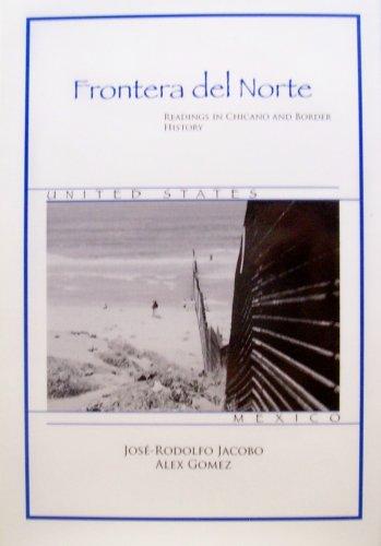 Frontera del Norte: Readings in Chicano and Border History