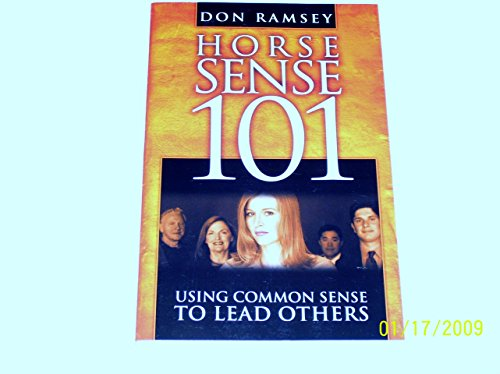 9780974981192: Horse Sense 101 : Using Common Sense to Lead Others