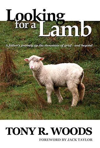 9780974984148: Looking for a Lamb: A Father's Journey up the Mountain of Grief- and Beyond