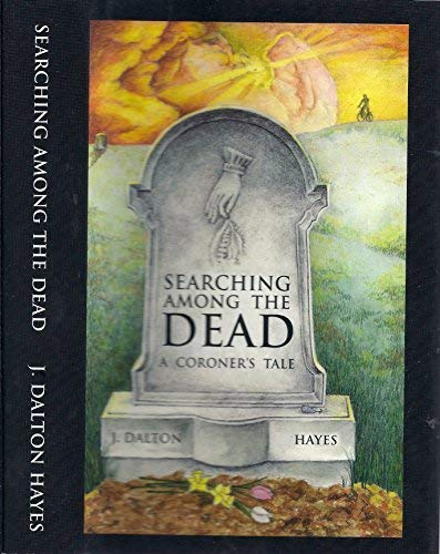 9780974985701: searching among the dead a coroner's tale