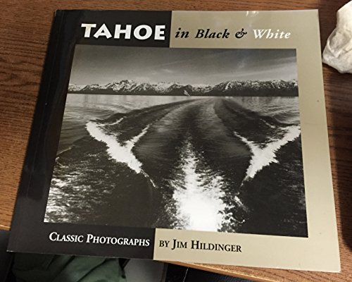 9780974986609: Tahoe in Black & White. Classic Photographs