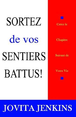 9780974988726: SORTEZ DE VOS SENTIERS BATTUS