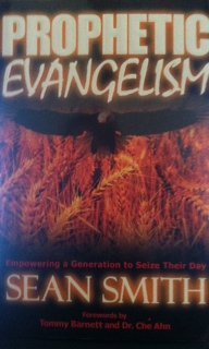 9780974989242: Prophetic Evangelism (Empowering a Generation to Seize Their Day)