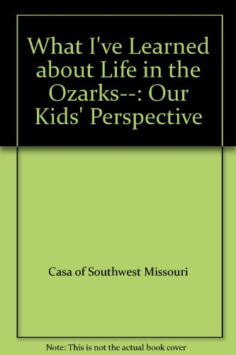 9780974989402: What I've Learned about Life in the Ozarks--: Our Kids' Perspective