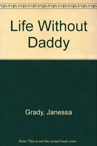 Life Without Daddy: Grady, Janessa