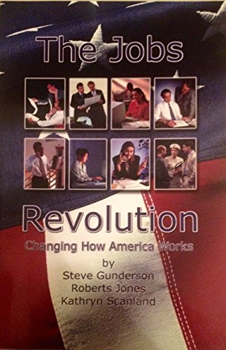 9780974995212: The Jobs Revolution; Changing How America Works