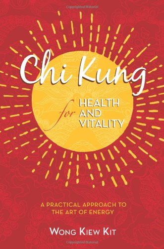 9780974995847: Chi Kung for Health and Vitality: A Practical Approach to the Art of Energy