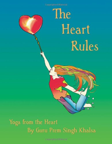 9780974996394: The Heart Rules - Yoga from the Heart