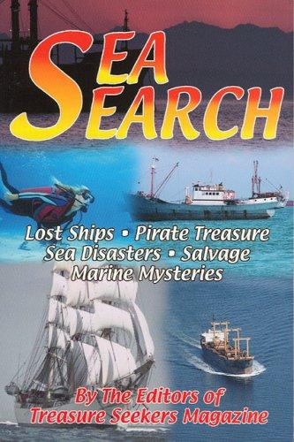 Sea Search: Lost Ships, Pirate Treasure, Sea: Editors of Treasure