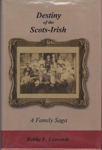 9780974997629: DESTINY OF THE SCOTS-IRISH; A FAMILY SAGA.
