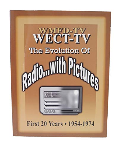 WMFD-TV WECT-TV The Evolution of Radio.with Pictures: Betty Hutson Perkins