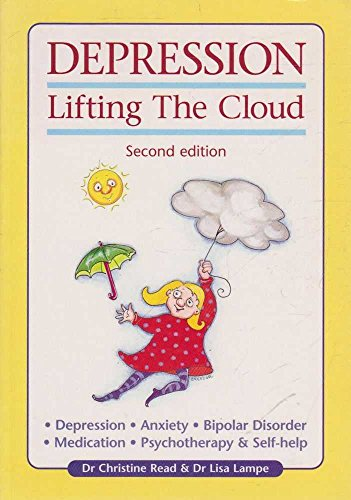 Depression: lifting the cloud: Read, Christine; Lampe,