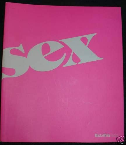 Sex (Black+White Books): Black+White Magazine