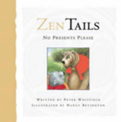 9780975090749: No Presents Please (Zen Tails)
