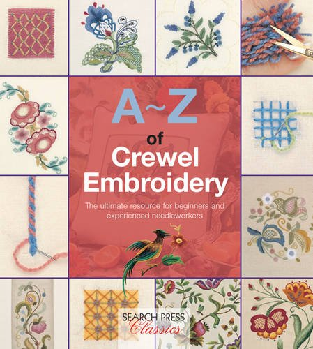 A-Z of Crewel Embroidery (A-Z Needlework)