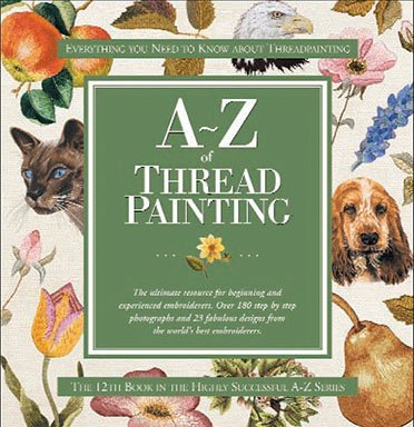 9780975092040: A-Z of Thread painting
