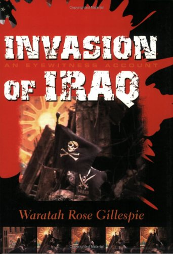 9780975094877: Invasion Of Iraq: An Eyewitness Account