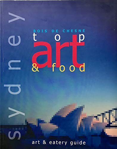 Top Art & Food. Art & Eatery: De Chesne, Bois