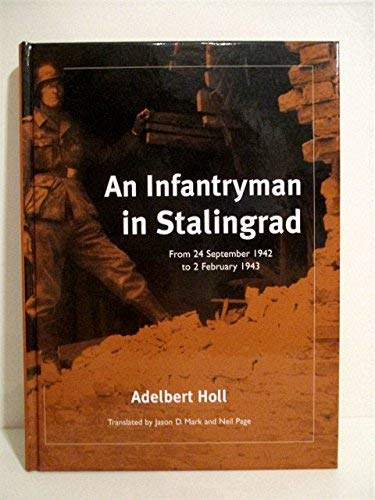 9780975107614: An Infantryman in Stalingrad: From 24 September 1942 to 2 February 1943