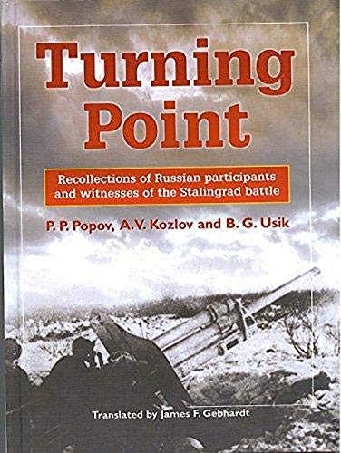 TURNING POINT - Recollections of Russian Participants and Witnesses of the Stalingrad Battle.: ...