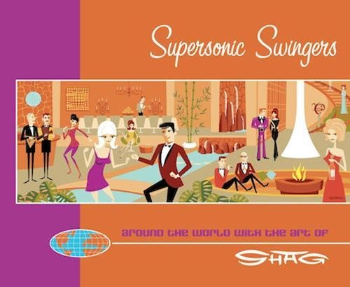 9780975107881: Supersonic Swingers: Around the World with the Art of Shag