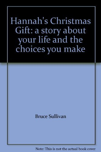9780975107911: Hannah's Christmas Gift: a story about your life and the choices you make