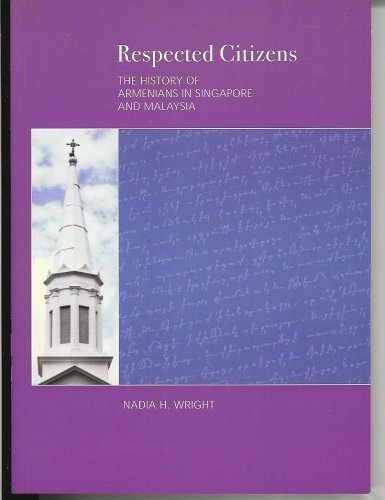 Respected citizens.The history of Armenians in Singapore: WRIGHT, NADIA H.