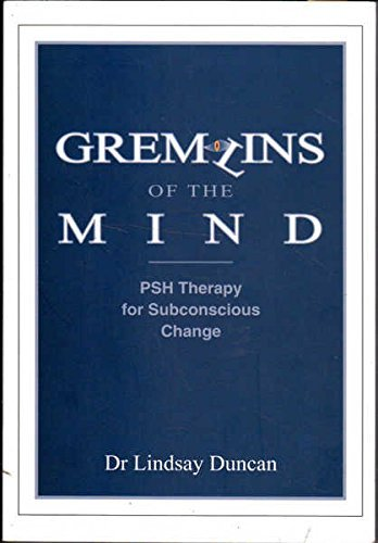 Gremlins of the Mind: PSH Therapy for: Duncan, Dr Lindsay.