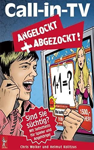 9780975128558: Call in TV: Angelockt und Abgezockt