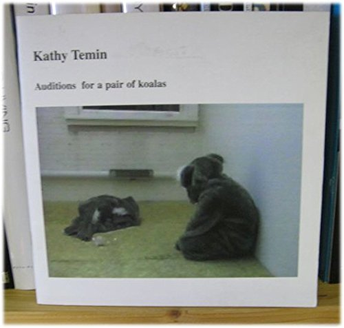 Kathy Temin: Auditions for a Pair of Koalas: Harris, Larissa; Engberg, Julia