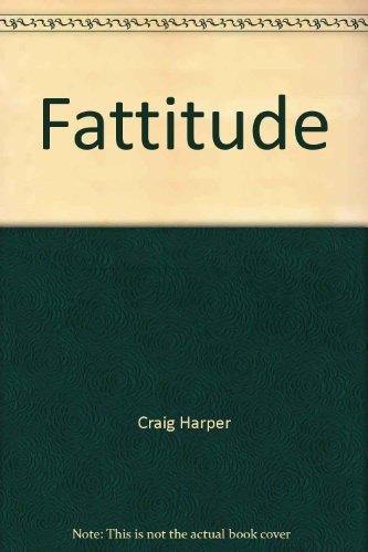 9780975150405: Fattitude
