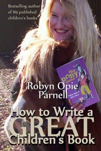 9780975160923: How To Write a GREAT Children's Book: The Easy Way to Write for Kids (Volume 1)