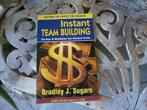 9780975166703: Instant Team Building; The Keys to Multiplying Your Business Profits