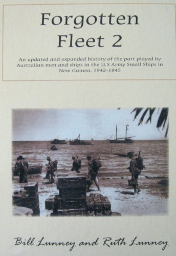 Forgotten Fleet 2. An Updated and Expanded Hisotry of the Part Played By Australian Men and Ships ...