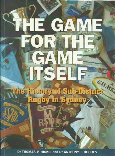9780975170700: The Game for the Game Itself : The History of Sub-District Rugby in Sydney